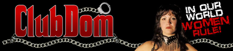 ClubDom - In Our World Women Rule!